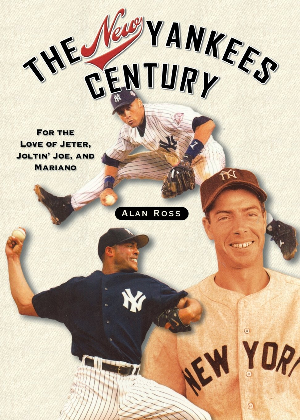 The New Yankees Century: For the Love of Jeter, Joltin' Joe, and Mariano pdf epub