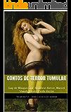 Contos de Terror Tumular (Série Clássicos do Horror Livro 3)