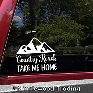 "Minglewood Trading White - Country Roads TAKE ME Home 6"" x 5"" Vinyl Decal Sticker - Country Life - 20 Color Options"