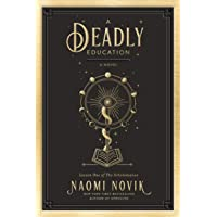 A Deadly Education: A Novel (The Scholomance)