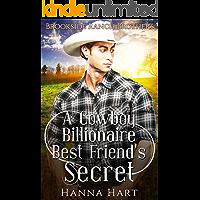 A Cowboy Billionaire Best Friend's Secret (Brookside Ranch Brothers)