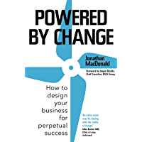 Powered by Change: How to design your business for perpetual success - The Sunday Times Business Bestseller (English Edition)