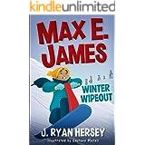 Max E. James: Winter Wipeout (Volume 5)