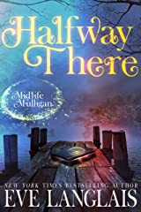 Halfway There: A Paranormal Women's Fiction Novel (Midlife Mulligan Book 1) Kindle Edition