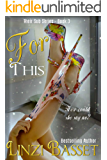 For This (Their Sub Series Book 3)