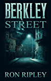 Berkley Street: Supernatural Horror with Scary Ghosts & Haunted Houses (Berkley Street Series Book 1)