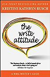 The Write Attitude (WMG Writer's Guides Book 10)