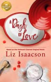 A Dash of Love: Based on the Hallmark Channel Original Movie