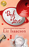 A Dash of Love: Based on a Hallmark Channel original movie