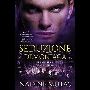 Seduzione demoniaca: Un romanzo di amore e magia (Italian Edition)