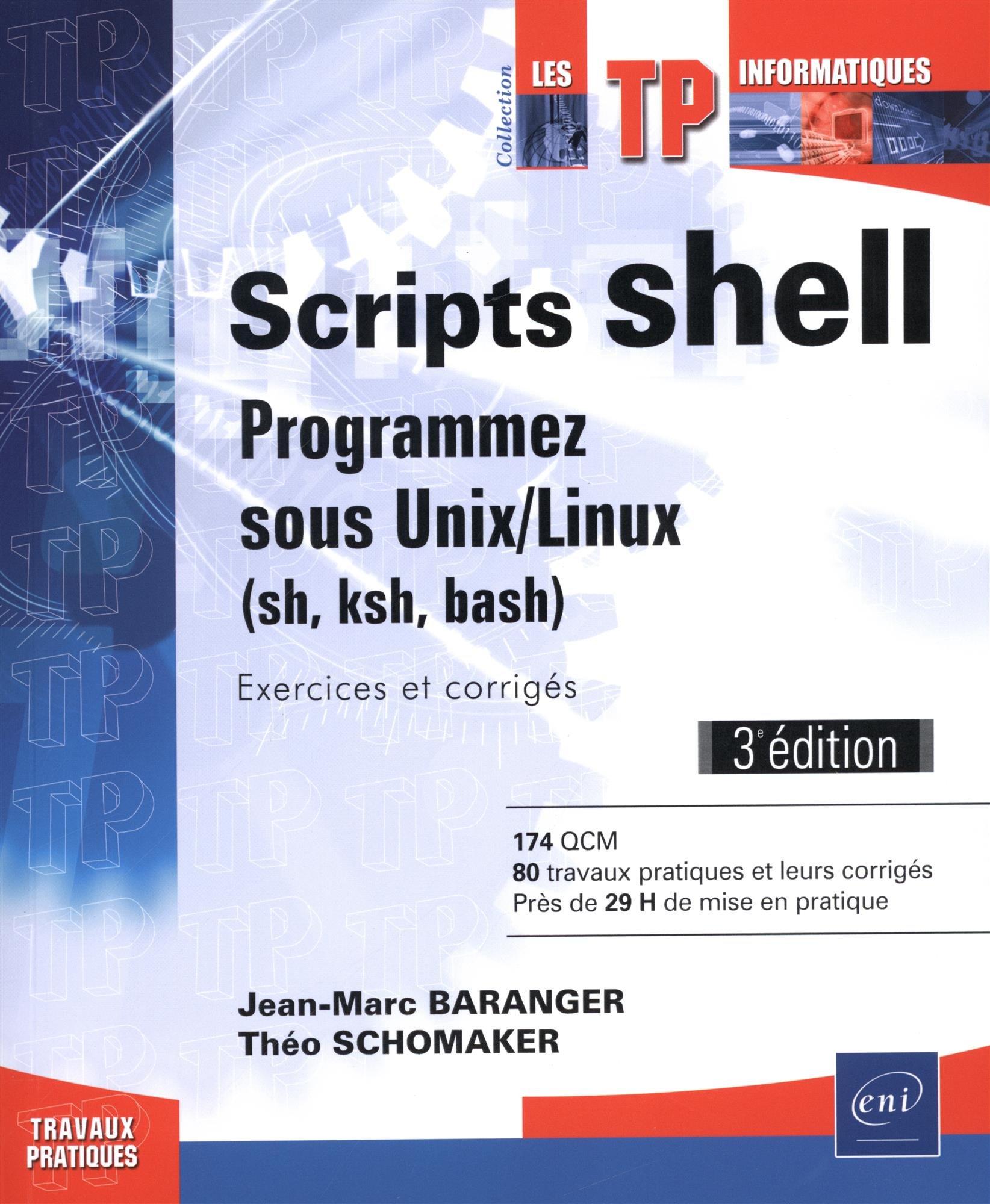 Scripts shell - Programmez sous Unix/Linux (sh, ksh, bash