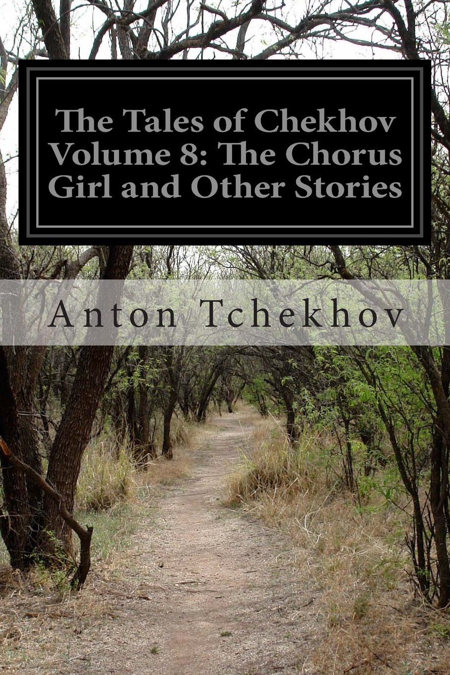 Download The Tales of Chekhov Volume 8: The Chorus Girl and Other Stories pdf epub
