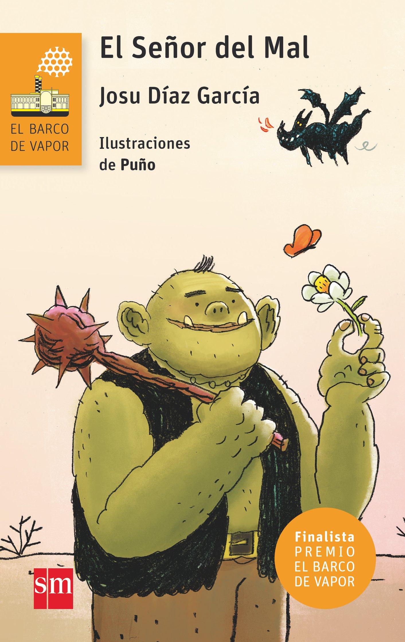El Señor del Mal (El Barco de Vapor Naranja): Amazon.es: Josu Díaz García,  Puño (David Peña Toribio): Libros