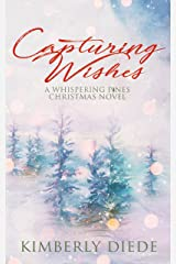 Capturing Wishes: A Whispering Pines Christmas Novel (Celia's Gifts) Kindle Edition