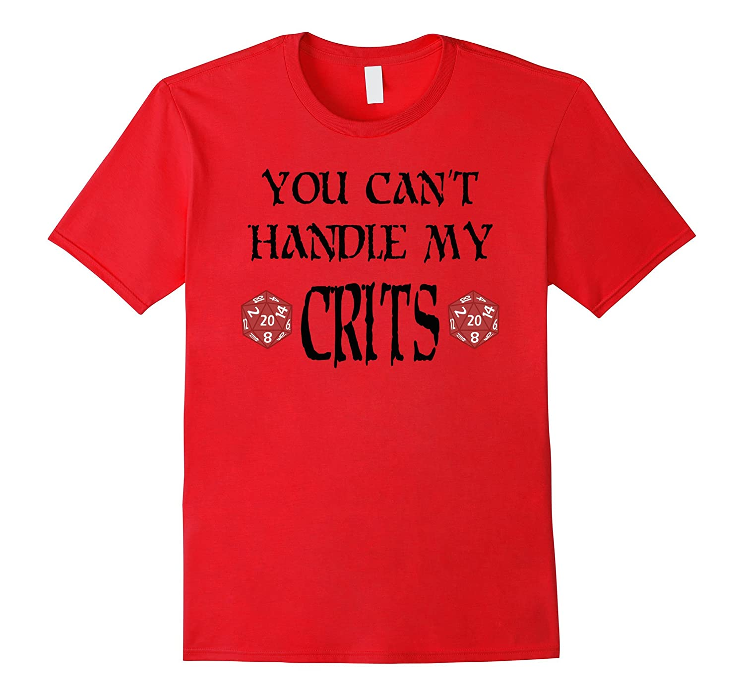 You Cant Handle My Crits Shirt RPG Gaming Roleplaying Dice-Vaci