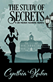 The Study of Secrets (A Lila Maclean Academic Mystery Book 5)