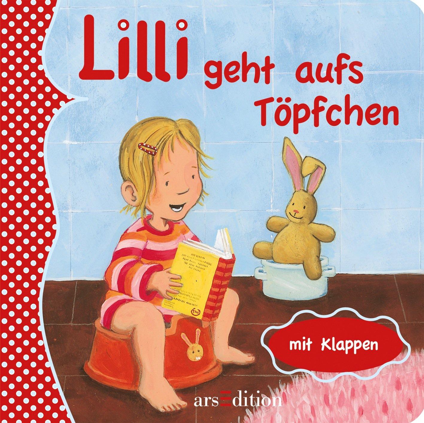 Lilli geht aufs Töpfchen Gebundenes Buch – 5. Juli 2011 kein Autor Lilli geht aufs Töpfchen arsEdition 3760764347