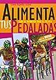 Alimenta tus pedaladas - guia de nutricion para el ciclista