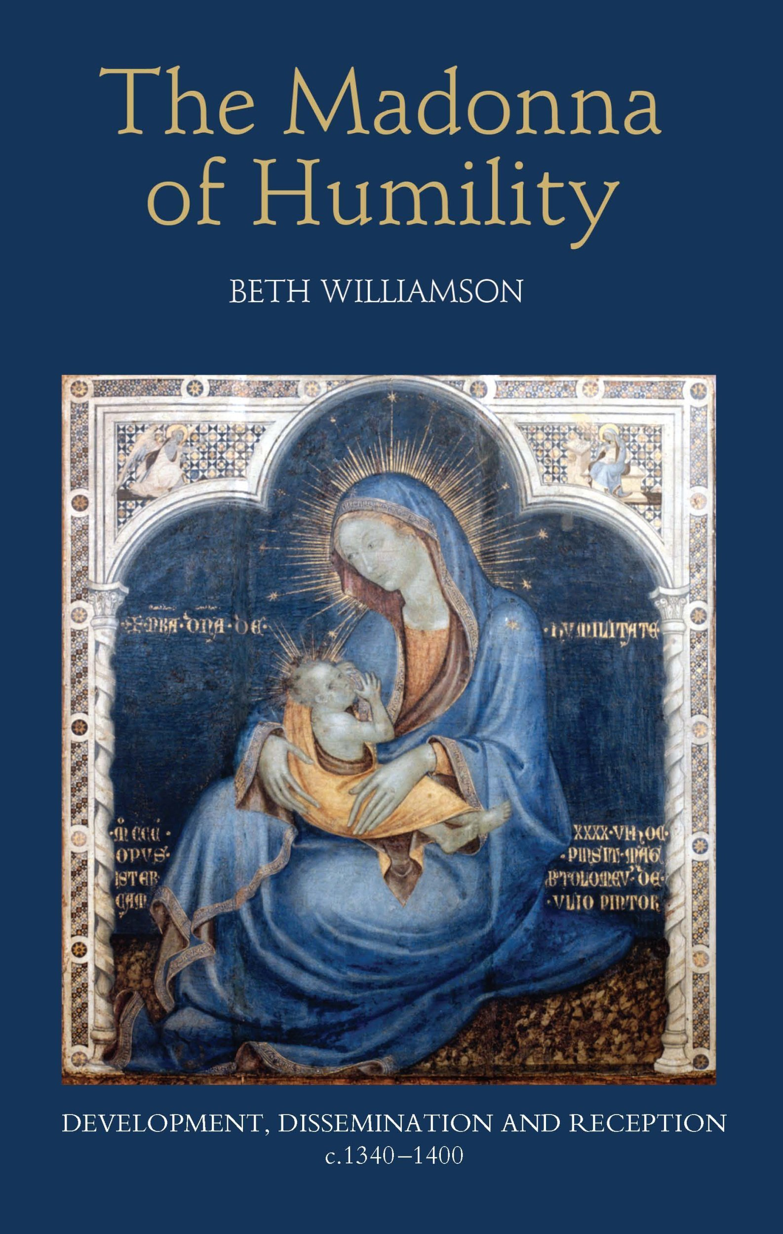 Download The Madonna of Humility: Development, Dissemination and Reception, c.1340-1400 (Bristol Studies in Medieval Cultures) pdf epub