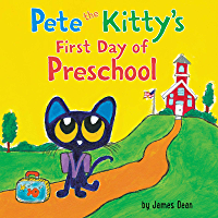 Pete the Kitty's First Day of Preschool (Pete the Cat)