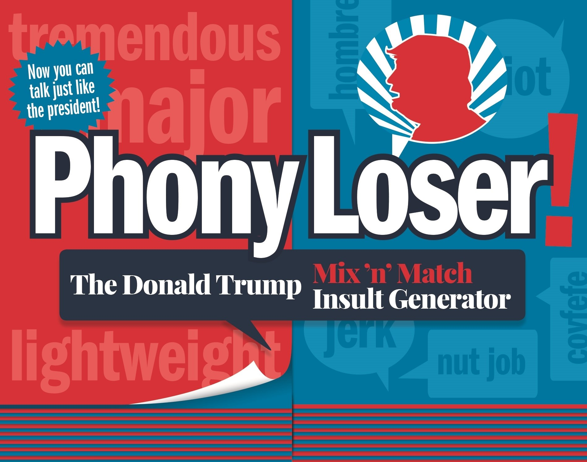 Phony Loser!: The Donald Trump Mix 'n' Match Insult