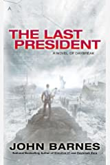 The Last President (A Novel of Daybreak) Mass Market Paperback