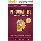 Mental Health: Personalities: Personality Disorders, Mental Disorders & Psychotic Disorders (Bipolar, Mood Disorders, Mental