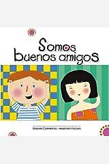 Somos buenos amigos (Spanish Edition) Kindle Edition
