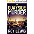 THE QUAYSIDE MURDER an addictive crime mystery full of twists (Eric Ward Mystery Book 3)