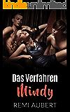 Das Verfahren Mindy (Erotische Dreierbeziehung, Erotik ab 18 unzensiert, Verführt)