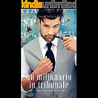 Un milionario in tribunale (SEXY MILLIONAIRE STORIES Vol. 2)