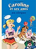 Caroline et ses amis au cirque