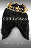 Gentlewoman: Etiquette for a Lady, from a Gentleman (BEREOLAESQUE Book 2)