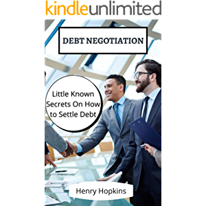Debt Negotiation: Little Known Secrets On How to Settle Debt
