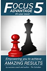 Focus5 Advantage: Empowering you to Achieve Amazing Results Kindle Edition