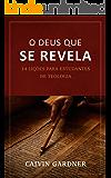 O Deus que Se Revela: 14 lições para estudantes de teologia