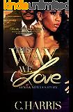 The Way We Love: Benji and Nhalia's Story