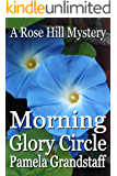 Morning Glory Circle (Rose Hill Mystery Series Book 2)