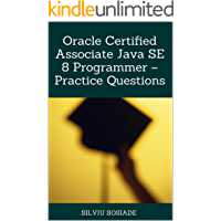 Oracle Certified Associate Java SE 8 Programmer – Practice Questions