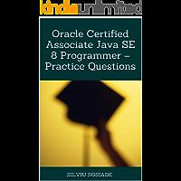 Oracle Certified Associate Java SE 8 Programmer – Practice Questions