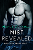 Mist Revealed: Children of Mist & Fire (Elemental Desire Book 1)