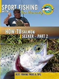 Sport Fishing With Dan Hernandez Salmon Seeker Pt 2