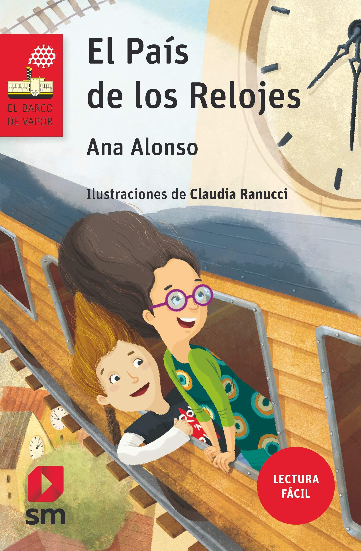 El País de los Relojes Lectura Fácil El Barco de Vapor Roja: Amazon.es: Ana Alonso, Claudia Ranucci: Libros