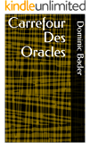 Carrefour Des Oracles (French Edition)