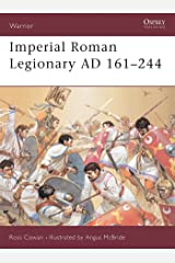 Warrior 72: Imperial Roman Legionary AD 161-284 Paperback