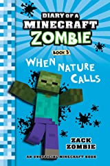 Minecraft Books: Diary of a Minecraft Zombie Book 3: When Nature Calls (An Unofficial Minecraft Book) Kindle Edition