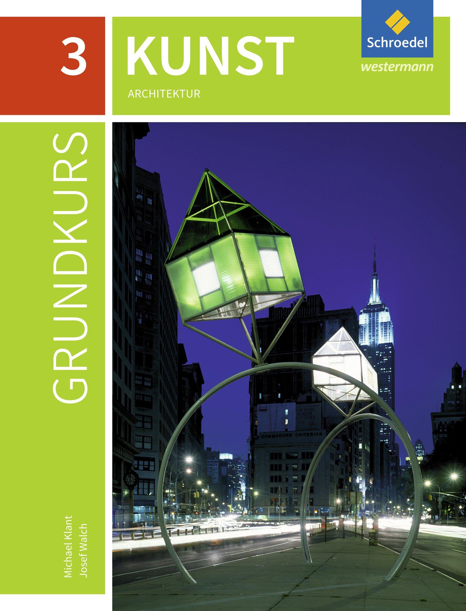 Grundkurs Kunst   Ausgabe 2016 Für Die Sekundarstufe II  Band 3  Architektur