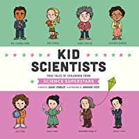 Kid Scientists: True Tales of Childhood from Science Superstars