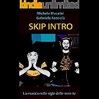 Skip Intro: La musica nelle sigle delle serie tv