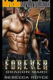 Forever: A Paranormal Romance Novella Series (Dragon Wars Book 1)
